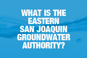 What is the Eastern San Joaquin Groundwater Authority?